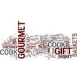 gourmet gift baskets text background word cloud vector image vector image