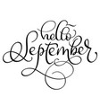 hello september text on white background hand vector image vector image