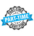part-time stamp sign seal vector image vector image