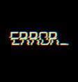 symbol word error in glitch style vector image vector image