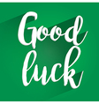 Good Luck Lettering Design vector image vector image