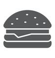 hamburger glyph icon food and bakery fast food vector image vector image