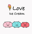 i love ice cream typography with pig and ice cream vector image vector image