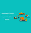 constructions mashines banner horizontal concept vector image vector image