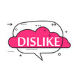 outline speech bubble with dislike phrase vector image