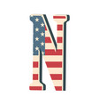 capital 3d letter n with american flag texture vector image vector image