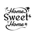 home sweet home typography cozy design for print vector image vector image