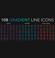 108 trendy gradient style thin line icons set of vector image vector image