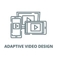 adaptive video design line icon outline vector image vector image