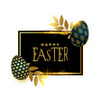 happy easter card design in golden and black style vector image