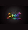 sweet word text with handwritten rainbow vibrant vector image vector image