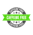caffeine free round stamp with ribbon label sign vector image vector image