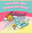 Early bird catches the worm vector image vector image