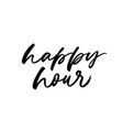 happy hour phrase modern calligraphy vector image vector image