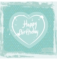 Abstract grunge frame happy birthday heart on vector image vector image