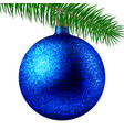 blue christmas ball or bauble and fir branch vector image