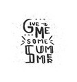 hand drawn lettering give me some summer vector image vector image