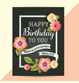 happy birthday card with typography and flowers vector image