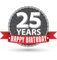 Happy birthday 25 years retro label with red vector image vector image