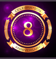 eight years anniversary celebration with golden vector image