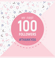 100 followers thank you card social network banner vector image