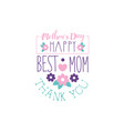happy mothers day logo template best mom thank vector image vector image