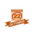 22 october calendar with ribbon vector image vector image