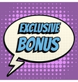 Exclusive bonus comic book bubble text retro style vector image