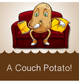 Old saying couch potato vector image vector image