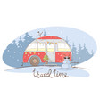 winter travel in a house on wheels vector image vector image