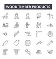 wood timber products line icons for web and mobile vector image vector image