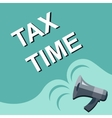 Megaphone with TAX TIME announcement Flat style vector image