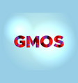 gmos concept colorful word art vector image vector image