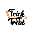 trick or treat isolated calligraphy vector image vector image
