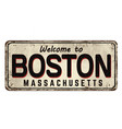 welcome to boston vintage rusty metal sign vector image vector image