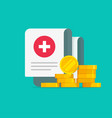 medical expensive healthcare document with money vector image vector image