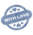 with love stamp seal fabric textured icon vector image vector image