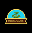 emblem with tropical nature landscape vector image