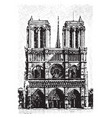 notre dame viewed from the front vintage engraving vector image vector image