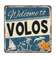 welcome to volos vintage rusty metal sign vector image vector image