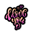 i love you hand written lettering calligraphy vector image vector image