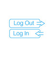 login and log out buttons with arrows can be used vector image vector image