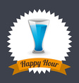 happy hour design vector image vector image