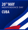 independence day of cuba flag and patriotic vector image vector image