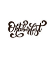 oktoberfest logo handwritten lettering for vector image