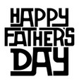 happy fathers day text design vector image vector image