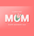 happy mothers day greeting card banner poster vector image
