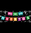 day of the dead mexican paper flags banner vector image vector image
