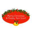 oval red sticker with holly berry pine branch and vector image