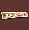 lettering hello november vector image vector image